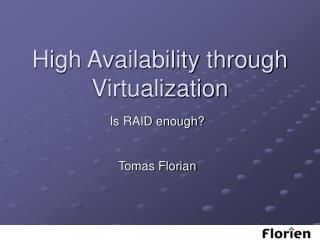 High Availability through  Virtualization