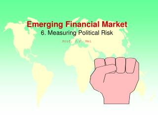 Emerging Financial Market  6. Measuring Political Risk