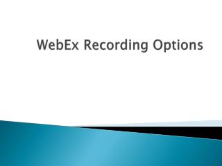 WebEx Recording Options