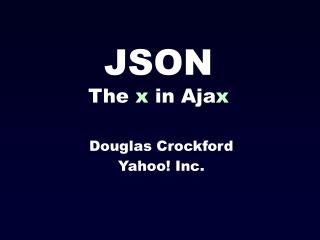 JSON The  x  in Aja x