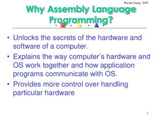 Why Assembly Language Programming?