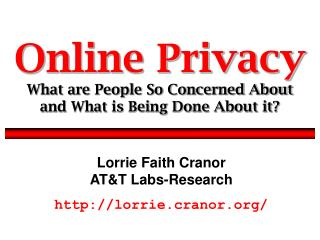 Lorrie Faith Cranor AT&T Labs-Research lorrie.cranor/