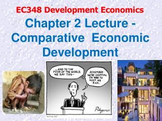 Chapter 2 Lecture - Comparative  Economic Development