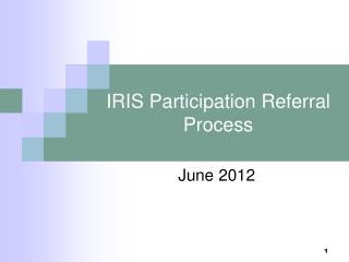 IRIS Participation Referral Process