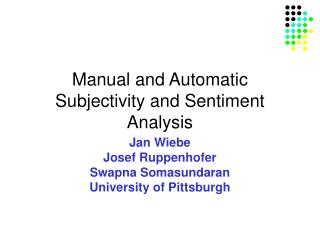 Manual and Automatic Subjectivity and Sentiment Analysis