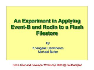 An Experiment in Applying Event-B and Rodin to a Flash Filestore