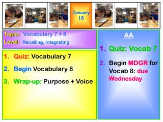 Quiz:  Vocabulary 7  Begin  Vocabulary 8 Wrap-up: Purpose + Voice