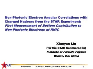 Xiaoyan Lin (for the STAR Collaboration) Institute of Particle Physics Wuhan, P.R. China