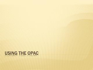 Using the  opac