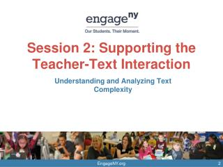 Session 2: Supporting the Teacher-Text Interaction