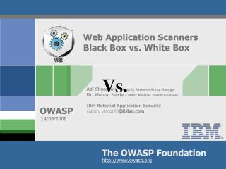 Web Application Scanners Black Box vs. White Box