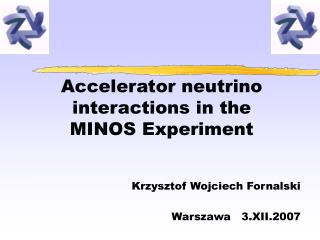 Accelerator neutrino interactions in the MINOS Experiment