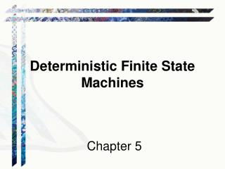 Deterministic Finite State Machines