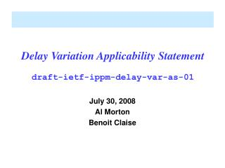Delay Variation Applicability Statement draft-ietf-ippm-delay-var-as-01