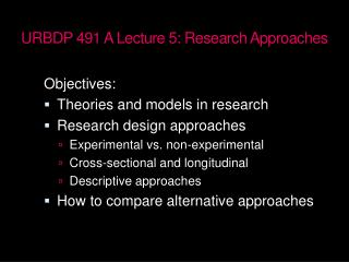 URBDP 491 A  Lecture  5:  Research Approaches