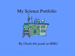 My Science Portfolio