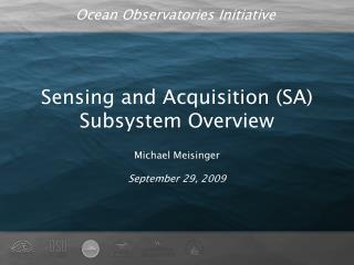 Sensing and Acquisition (SA) Subsystem Overview