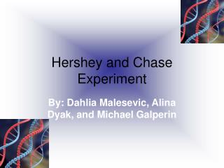 Hershey and Chase Experiment