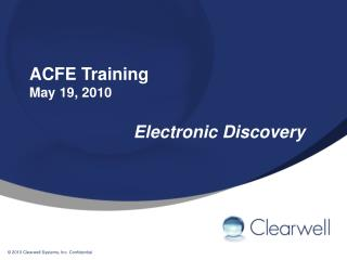 ACFE Training May 19, 2010 Electronic Discovery