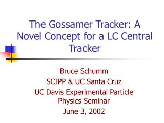 The Gossamer Tracker: A Novel Concept for a LC Central Tracker