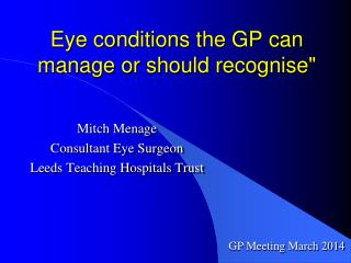 Eye conditions the GP can manage or should recognise""