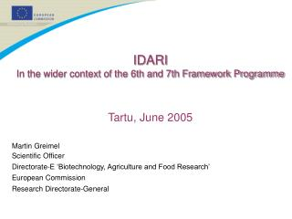 IDARI In the wider context of the 6th and 7th Framework Programme Tartu, June 2005 Martin Greimel