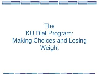 The  KU Diet Program: Making Choices and Losing Weight