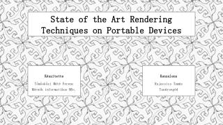 State of the Art Rendering Techniques on  Portable  Devices