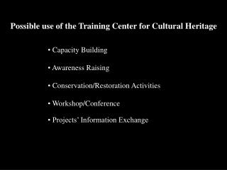 Possible use of the Training Center for Cultural Heritage