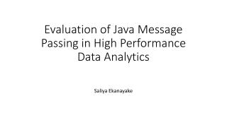 Evaluation of Java Message Passing in High Performance Data Analytics