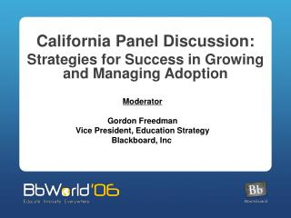 California Panel Discussion: Strategies for Success in Growing and Managing Adoption
