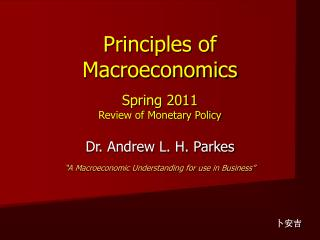Principles of Macroeconomics Spring 2011 Review of Monetary Policy