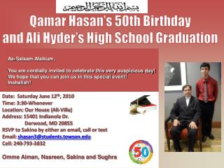 As-Salaam Alaikum, You are cordially invited to celebrate this very auspicious day!
