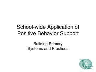 School-wide Application of Positive Behavior Support