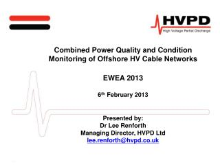 Combined Power Quality and Condition Monitoring of Offshore HV Cable Networks EWEA 2013