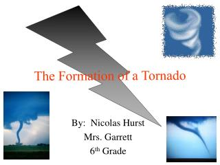 The Formation of a Tornado