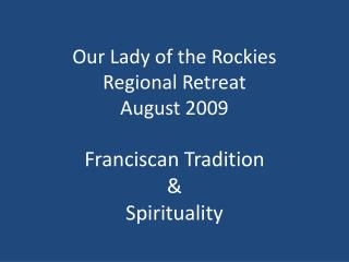 Our Lady of the Rockies Regional Retreat August 2009