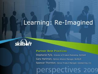 Partner Best Practices Stephanie Pyle,  Director of Product Marketing, SkillSoft