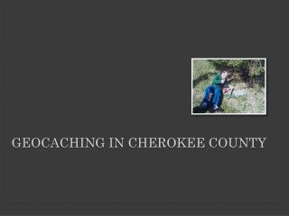 Geocaching in Cherokee County
