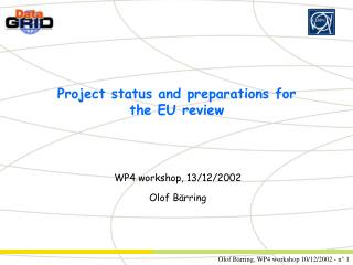 Project status and preparations for the EU review