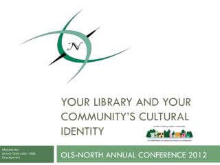 YOUR LIBRARY AND YOUR COMMUNITY'S CULTURAL IDENTITY