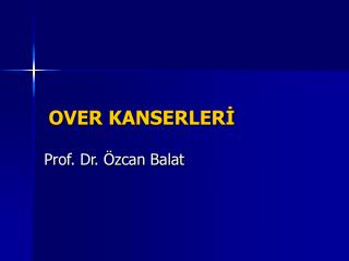 OVER KANSERLERİ