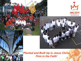 'Planted and Built Up in Jesus Christ, Firm in the Faith'