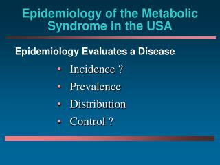 Epidemiology of the Metabolic Syndrome in the USA
