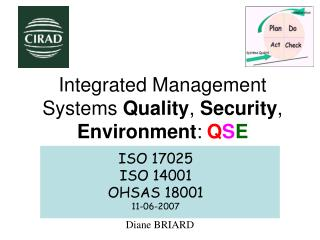 Integrated Management Systems  Quality ,  Security ,  Environment : Q S E