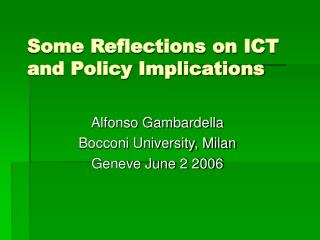 Some Reflections on ICT and Policy Implications