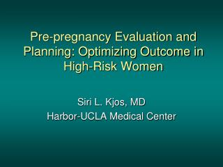 Pre-pregnancy Evaluation and Planning: Optimizing Outcome in High-Risk Women