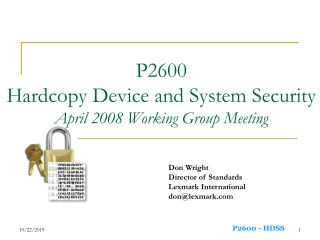 P2600 Hardcopy Device and System Security April 2008 Working Group Meeting