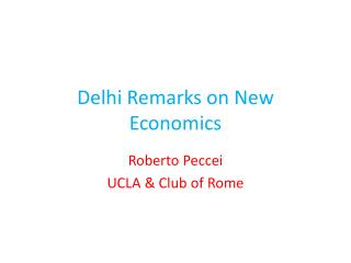 Delhi Remarks on New Economics