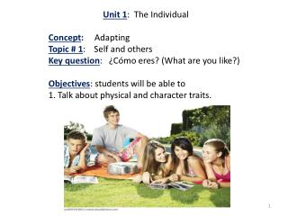 Unit  1 :   The  Individual  Concept :      Adapting Topic  # 1 :     Self  and  others